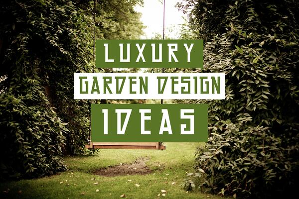 LUXURY-GARDEN-IDEAS