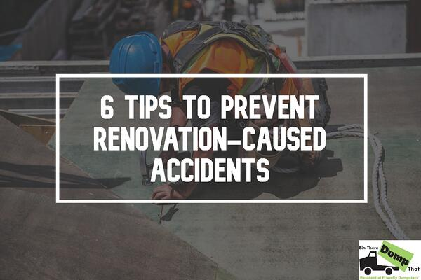 6 tips to prevent renovation-caused accidents