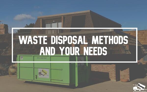 waste disposal methods and your needs