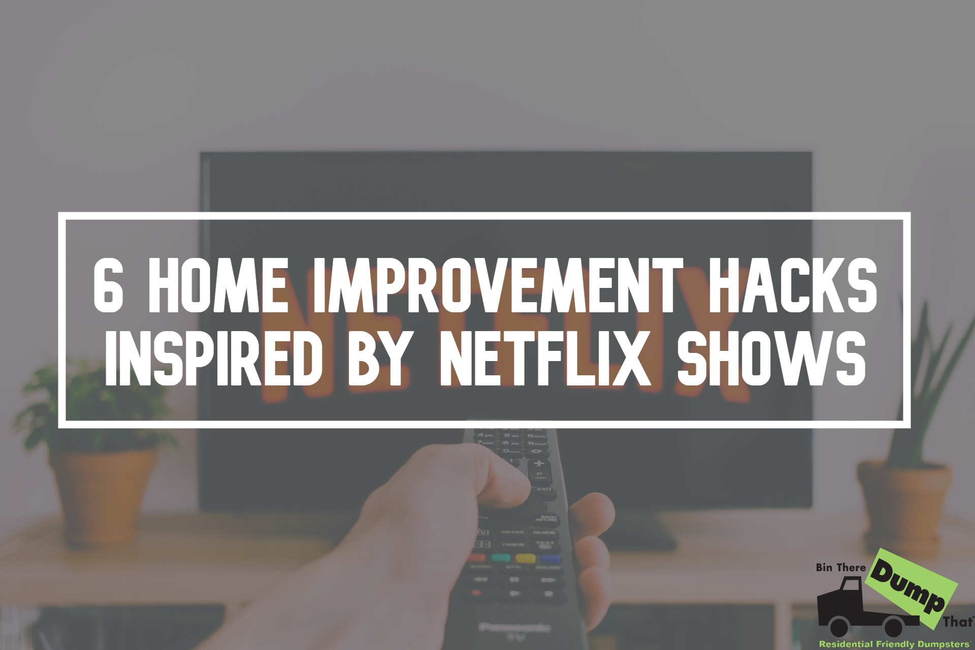 6 Home Improvement Hacks Inspired By Netflix Shows