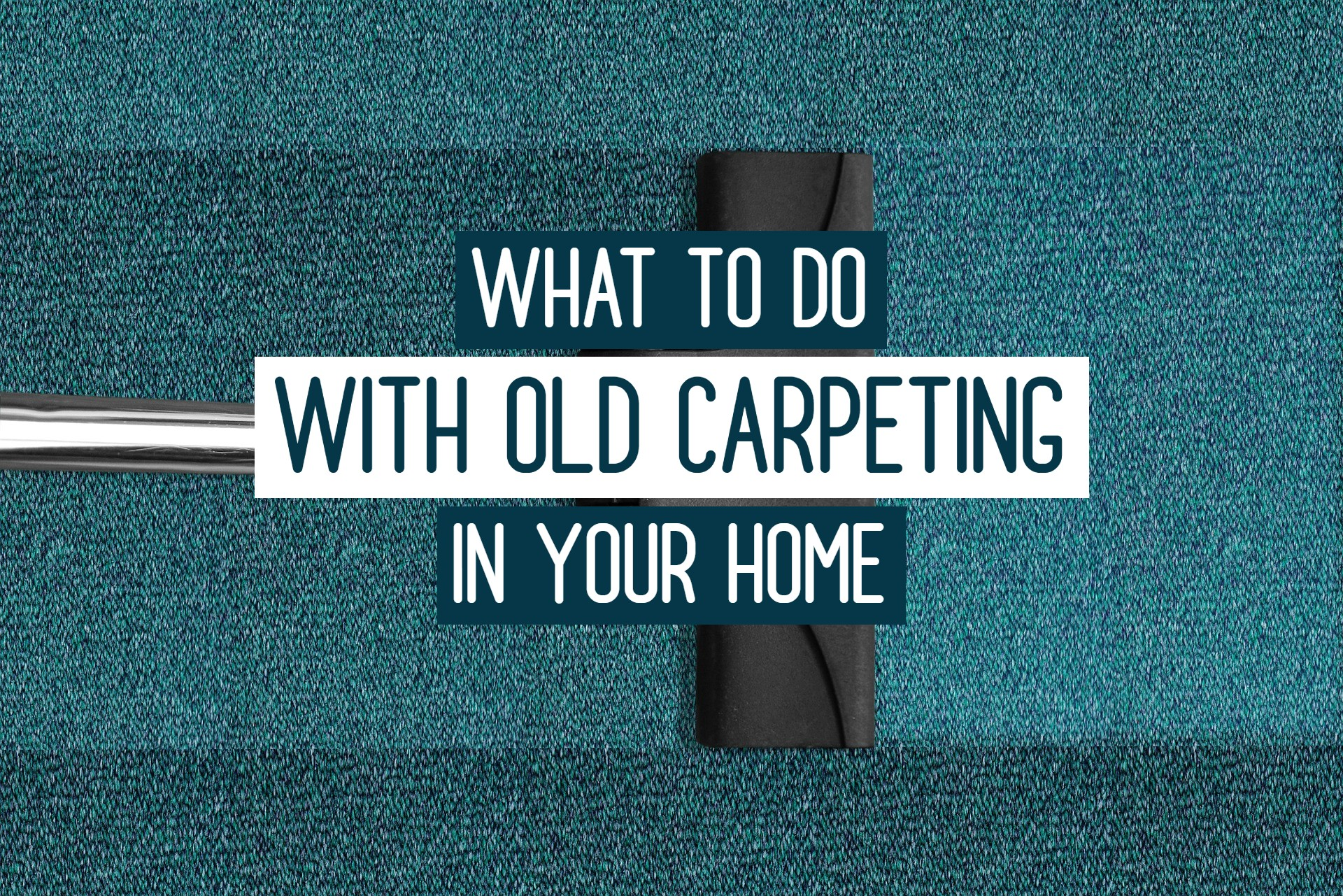 What To Do With Old Carpeting In Your Home